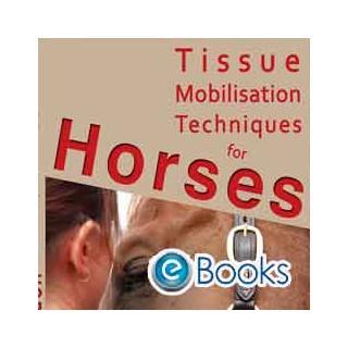 Tissue Mobilisation Techniques for horses EBOK